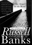 The Angel on the Roof: The Stories of Russell Banks