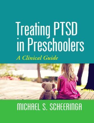 Treating PTSD in Preschoolers: A Clinical Guide