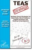 TEAS Test Strategy! : Winning Multiple Choice Strategies for the Test of Essential Academic Skills