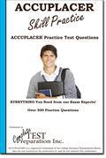 ACCUPLACER Skill Practice! : Practice Test Questions for the ACCUPLACER Test!