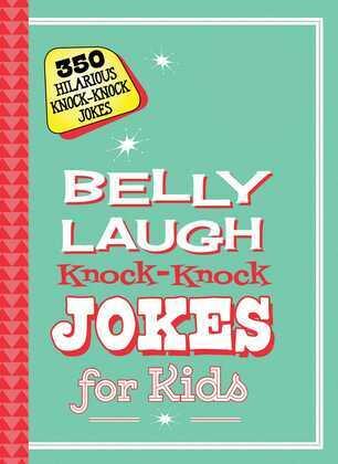 Belly Laugh Knock-Knock Jokes for Kids