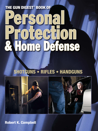 The Gun Digest Book of Personal Protection & Home Defense