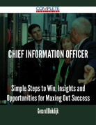 chief information officer - Simple Steps to Win, Insights and Opportunities for Maxing Out Success