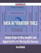 Data Integration Tools - Simple Steps to Win, Insights and Opportunities for Maxing Out Success