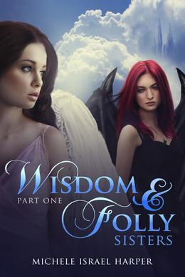 Wisdom & Folly: Sisters, Part One