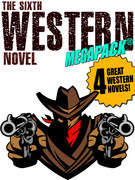 The Sixth Western Novel MEGAPACK ®: 4 Novels of the Old West