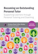 Becoming an Outstanding Personal Tutor: Supporting Learners through Personal Tutoring and Coaching