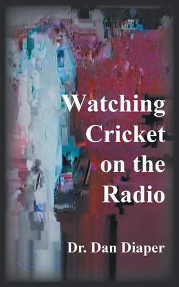 Watching Cricket on the Radio