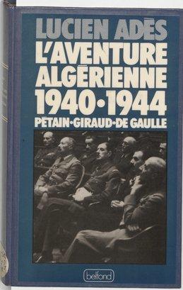L'Aventure algérienne (1940-1944)