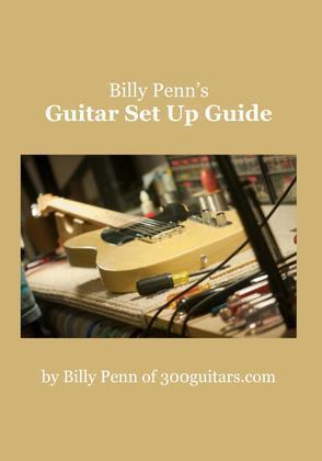 Billy Penn's Guitar Set Up Guide