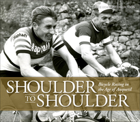 Shoulder to Shoulder: Bicycle Racing in the Age of Anquetil