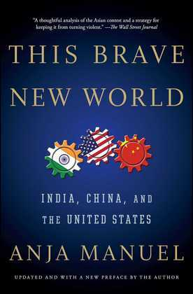 This Brave New World: India, China, and the United States