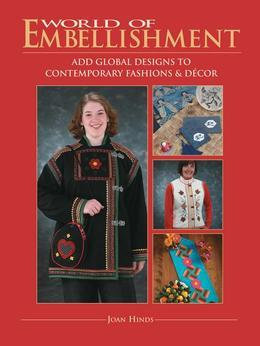 World Of Embellishment: Add Global Designs to Contemporary Fashions & Décor