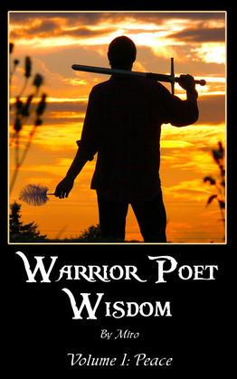 Warrior Poet Wisdom Vol. I: Peace