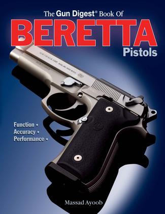 Gun Digest Book of Beretta Pistols: Function | Accuracy | Performance