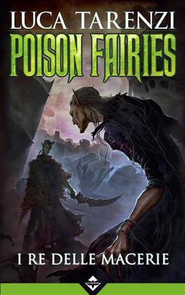 Poison Fairies II - I Re delle Macerie