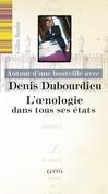 Autour d'une bouteille avec Denis Dubourdieu