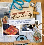 Destination Creativity: The Life-Altering Journey of the Art Retreat