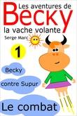 Les aventures de Becky la vache volante. Tome 1
