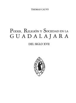 Poder, religión y sociedad en la Guadalajara del siglo XVII