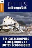 Petites Chroniques #27 :  Catastrophes climatiques et luttes écologiques