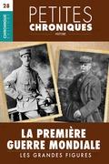Petites Chroniques #28 : La Première Guerre Mondiale — Les grandes figures