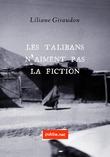 Les Talibans n'aiment pas la fiction