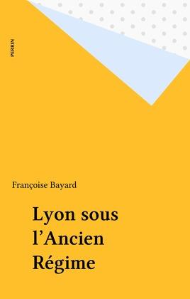 Lyon sous l'Ancien Régime
