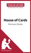 House of Cards de Michael Dobbs (Fiche de lecture)
