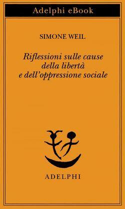 Riflessioni sulle cause della libertà e dell'oppressione sociale