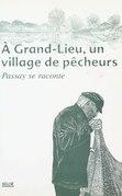 À Grand-Lieu, un village de pêcheurs : Passay se raconte