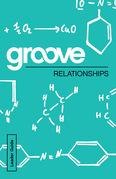 Groove: Relationships Leader Guide