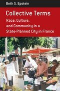 Collective Terms: Race, Culture, and Community in a State-Planned City in France
