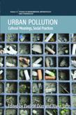 Urban Pollution: Cultural Meanings, Social Practices