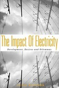 The Impact of Electricity: Development, Desires and Dilemmas
