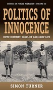 Politics of Innocence: Hutu Identity, Conflict and Camp Life