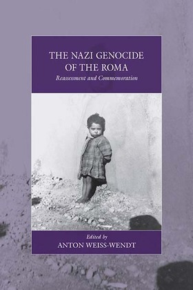 The Nazi Genocide of the Roma: Reassessment and Commemoration