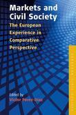 Markets and Civil Society: The European Experience in Comparative Perspective