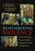 Remembering Violence: Anthropological Perspectives on Intergenerational Transmission