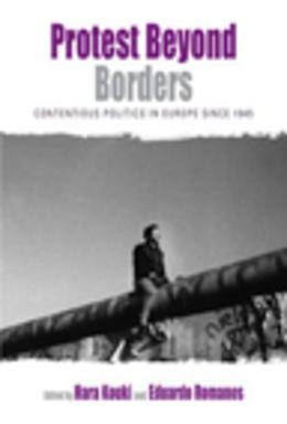 Protest Beyond Borders: Contentious Politics in Europe since 1945