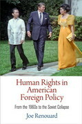 Human Rights in American Foreign Policy: From the 1960s to the Soviet Collapse