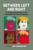 Between Left and Right: The 2009 Bundestag Elections and the Transformation of the German Party System