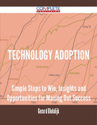 Technology Adoption - Simple Steps to Win, Insights and Opportunities for Maxing Out Success