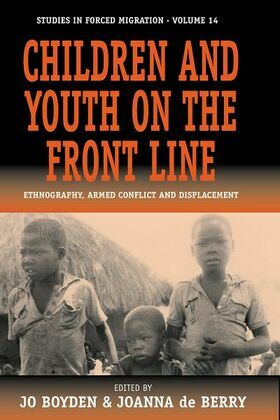 Children and Youth on the Front Line: Ethnography, Armed Conflict and Displacement