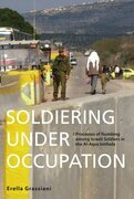 Soldiering Under Occupation: Processes of Numbing among Israeli Soldiers in the Al-Aqsa Intifada