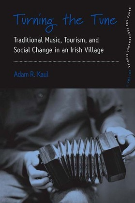 Turning the Tune: Traditional Music, Tourism, and Social Change in an Irish Village
