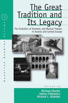The Great Tradition and Its Legacy: The Evolution of Dramatic and Musical Theater in Austria and Central Europe