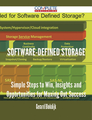Software-defined Storage - Simple Steps to Win, Insights and Opportunities for Maxing Out Success