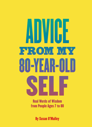 Advice from My 80-Year-Old Self