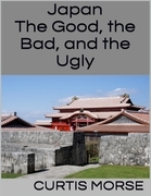 Japan: The Good, the Bad, and the Ugly